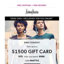 [Neiman Marcus] Last chance for your private offer! Earn a $1,500 gift card