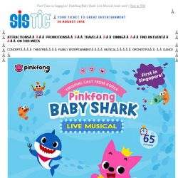 [SISTIC] First Time in Singapore! Pinkfong Baby Shark Live Musical, book now!