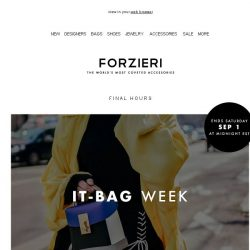 [Forzieri] You have a few hours left, IT-BAG Week Ends Here