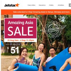 [Jetstar] ✈ Awesome news! Amazing Asia Sale extended to 4 Sep. Sanya, Okinawa and more on sale.