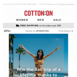 [Cotton On] 🌴 WIN A TRIP TO BALI 🌴