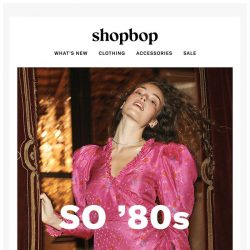 [Shopbop] The best of the '80s is back