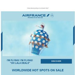 [AIRFRANCE] Last call to enjoy OH LALA Deals