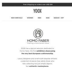 [Yoox] Homo Faber: the excellence of fine craftsmanship