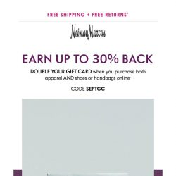 [Neiman Marcus] Special offer: Double your gift card!