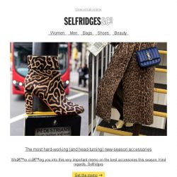 [Selfridges & Co] The new-season accessories memo