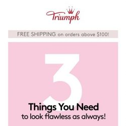 [Triumph] 3 Things You Need To Look Flawless!