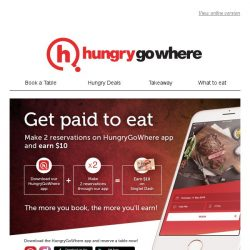 [HungryGoWhere] Get your hands on $10 with every 2 reservations made with the HungryGoWhere app