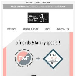 [Saks OFF 5th] Friends & Family + Cyber Sunday = Best Day EVER