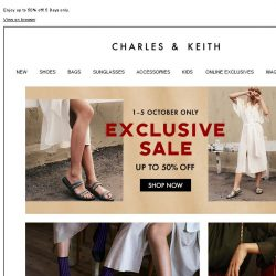[Charles & Keith] ⚠ EXCLUSIVE SALE STARTS NOW