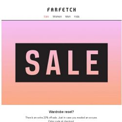 [Farfetch] Wardrobe full of clothes, nothing to wear? Take an extra 20% off in the sale