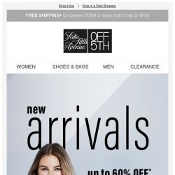 [Saks OFF 5th] Stop, drop & SHOP: NEW arrivals are here!
