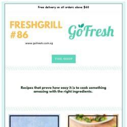 [GoFresh] GoFresh: Freshgrill #86 Amazing recipes made with the best ingredients.
