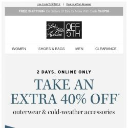 [Saks OFF 5th] Extra 40% off-nothing beats it... + We picked styles just for YOU!