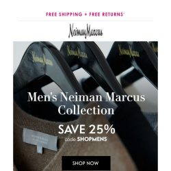 [Neiman Marcus] Save 25% on our men's Neiman Marcus collection!