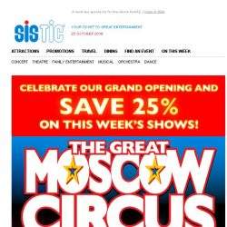 [SISTIC] Celebrate the opening of The Great Moscow Circus and SAVE 25% on this week's shows!