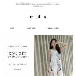 [MDS] FINAL CALL   30% Off Online SALE