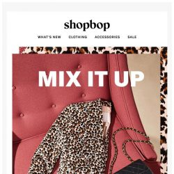 [Shopbop] How to mix up your outfits this season