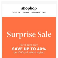[Shopbop] S U R P R I S E: Up to 40% off!