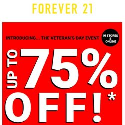 [FOREVER 21] It is on. Veteran's Day deals start NOW.