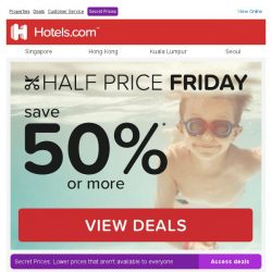 [Hotels.com] You've uncovered this: 50% off - Half Price Friday