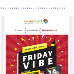 [Floweradvisor] Thank God It's FRIDAY-VIBE discount again. Grab it now!