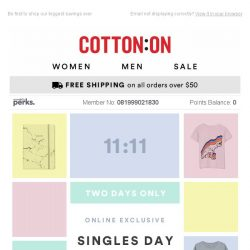 [Cotton On] SINGLES DAY STARTS EARLY