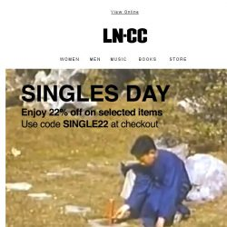 [LN-CC] STARTING NOW: SINGLES DAY SALE: 22% off - ENDS SUNDAY