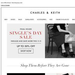 [Charles & Keith] In case you've missed out, Single's Day Sale ENDS TODAY
