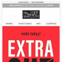 [Saks OFF 5th] Last chance for 85% off...Ends TODAY!