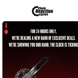 [Chain Reaction Cycles] Wild Card Deals! 24 Hours Only ⏳