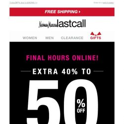 [Last Call] EARLY BLACK FRIDAY FINAL HOURS: extra 40%–50% off entire site