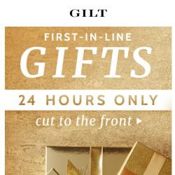 [Gilt] First → This week's 24-Hour Gift Specials.