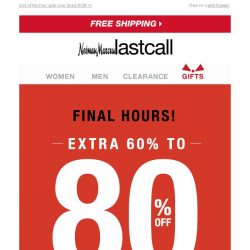 [Last Call] EARLY BLACK FRIDAY FINAL HOURS: extra 60%–80% off all clearance