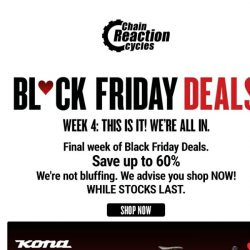 [Chain Reaction Cycles] Black Friday: FINAL WEEK!