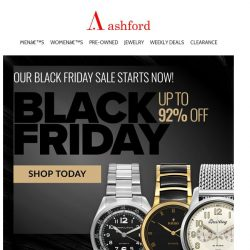 [Ashford] The wait is over. It's officially Black Friday.