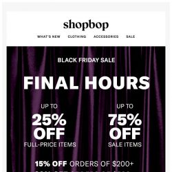[Shopbop] FINAL HOURS: Up to 75% off!