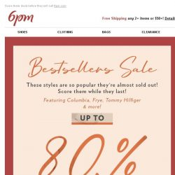 [6pm] Up to 80% off Bestsellers!