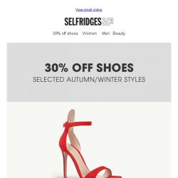 [Selfridges & Co] Ends soon: 30% off shoes