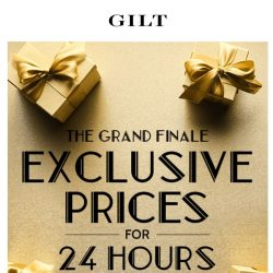 [Gilt] GRAND. 24-Hour Exclusive Prices. FINALE.