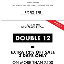[Forzieri] 12-12 Exclusive 💥Extra 12% SALE for 3 Days Only