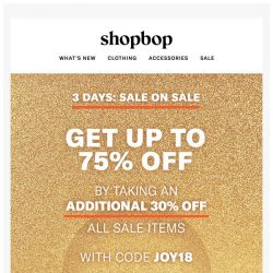 [Shopbop] Sale's on sale! Up to 75% off all sale items with code JOY18