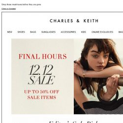 [Charles & Keith] Final Hours To Shop The 12.12 Sale!