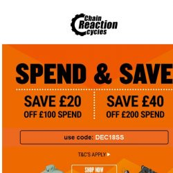 [Chain Reaction Cycles] £40 OFF with Spend & Save 🎉