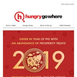 [HungryGoWhere] Usher in the Year of Pig with an abundance joyful treats - 1-for-1 CNY Buffet from $62, CNY Set Menu from $88, and more!