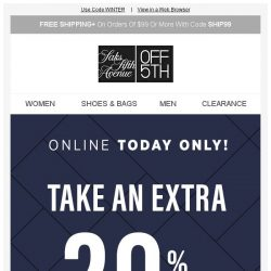 [Saks OFF 5th] It's a winter wonderland: Extra 20% off, today only! + We picked styles just for YOU!