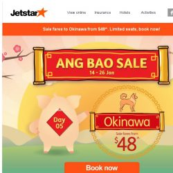 [Jetstar] 💰 Ang Bao Sale Day 5: Sale fares from $48^ to Okinawa, book now!