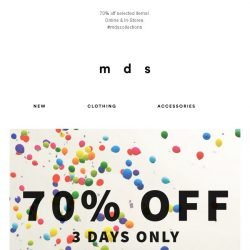 [MDS] 70% OFF SALE ONLINE & IN-STORES! | 3 days only