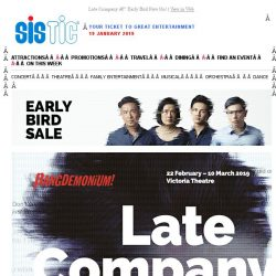 [SISTIC] Late Company – Early Bird Now On!