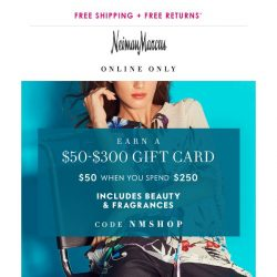 [Neiman Marcus] Earn a $50+ gift card (includes beauty!)